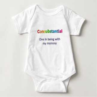 Consubstantial: One in being with my mommy Baby Bodysuit