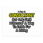 Consultant .. Drink for a Living Post Card