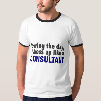 Consultant During The Day T-Shirt