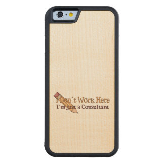 Consultant Office Humor Carved Maple iPhone 6 Bumper Case