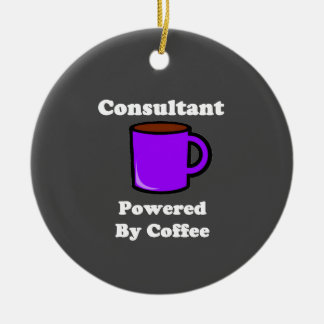 """""""Consultant"""" Powered by Coffee Ceramic Ornament"""
