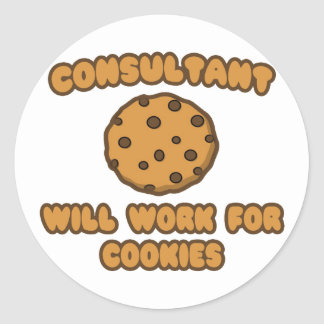 Consultant .. Will Work for Cookies Classic Round Sticker