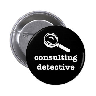 """CONSULTING DETECTIVE"" 2.25-inch Pinback Button"