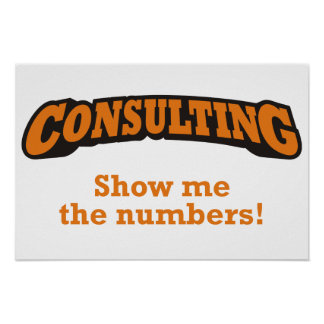 Consulting - Show me the numbers! Poster