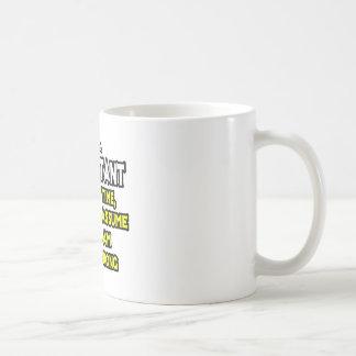 Consultor. Asuma que nunca soy incorrecto Taza De Café