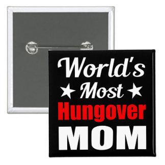 Consumición divertida de la mamá más hungover del chapa cuadrada 5 cm