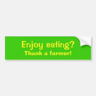 ¿Consumición Enjoy? ¡, Agradezca a un granjero! Pegatina Para Auto