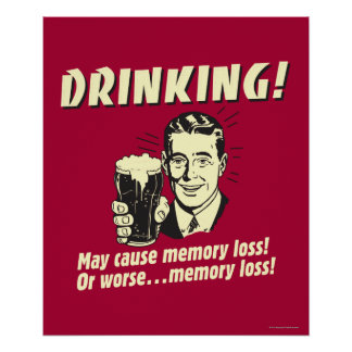 Consumición: Puede causar la pérdida de memoria pe Póster
