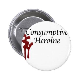 Consumptive Heroine Pinback Button