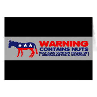 Contains nuts anti liberal bumper sticker card
