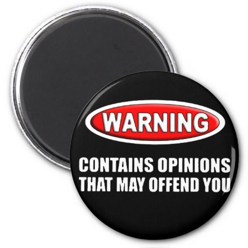 Contains Opinions That May Offend You 2 Inch Round Magnet