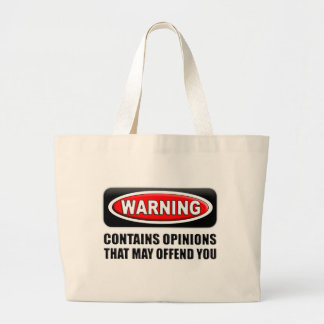 Contains Opinions That May Offend You Large Tote Bag