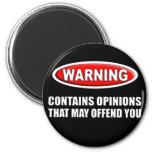 Contains Opinions That May Offend You Magnets