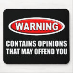 Contains Opinions That May Offend You Mouse Pad