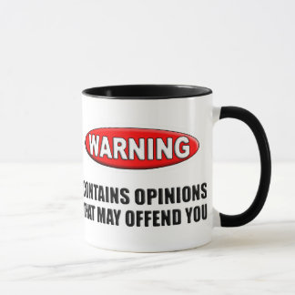 Contains Opinions That May Offend You Mug