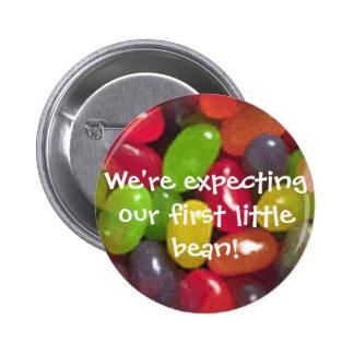 ¡Contar con nuestra primera pequeña haba! Botón Pin