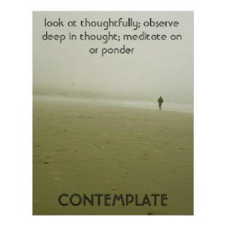 Contemplate Poster