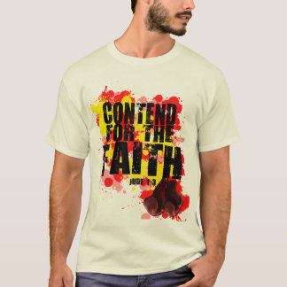"""CONTEND FOR THE FAITH""  T-SHIRT"