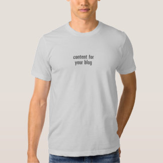 """""""Content For Your Blog"""" Men's American Apparel tee"""