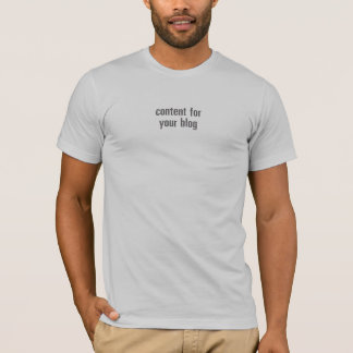 """Content For Your Blog"" Men's American Apparel tee"