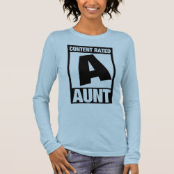 Women's Basic Long Sleeve T-Shirt with Content Rated Aunt design