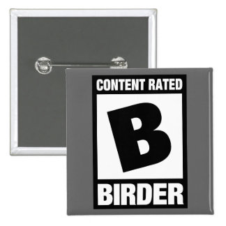 Content Rated B: Birder Pin