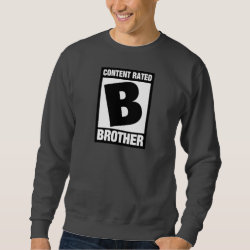 Men's Basic Sweatshirt with Content Rated B for Brother design