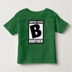 Toddler Fine Jersey T-Shirt with Content Rated B for Brother design