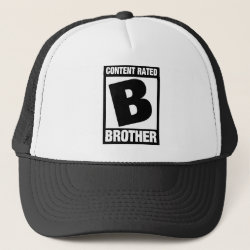 Trucker Hat with Content Rated B for Brother design