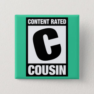 Content Rated Cousin Pinback Button