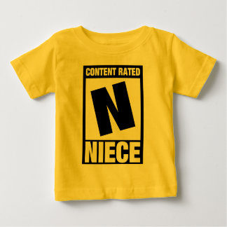 Content Rated Niece Baby T-Shirt