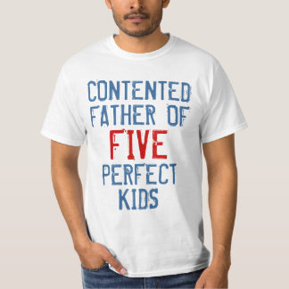 CONTENTED FATHER OF PERFECT KIDS T-Shirt