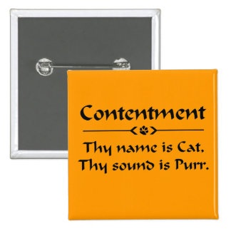 Contentment  thy name is cat pinback button