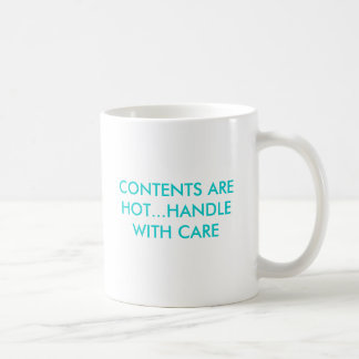 CONTENTS ARE HOT...HANDLE WITH CARE COFFEE MUG