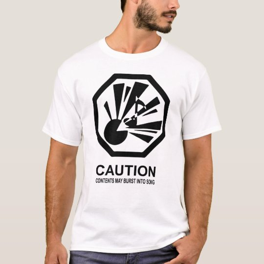Contents May Burst Into Song T-Shirt
