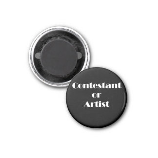 Contestant Or Artist 1 Inch Round Magnet