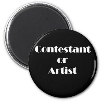 Contestant Or Artist 2 Inch Round Magnet