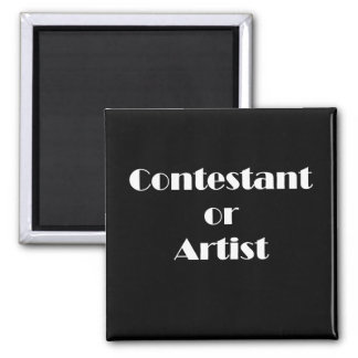 Contestant Or Artist 2 Inch Square Magnet