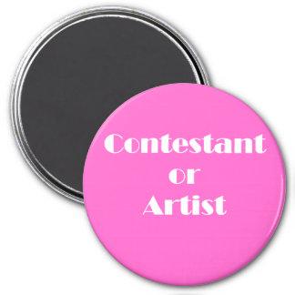Contestant Or Artist 3 Inch Round Magnet