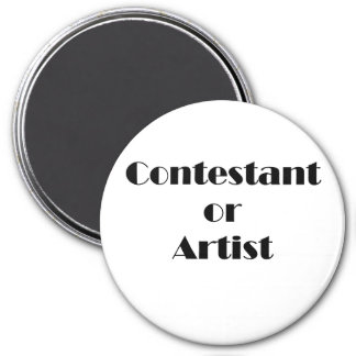 Contestant Or Artist 3 Inch Round Magnet