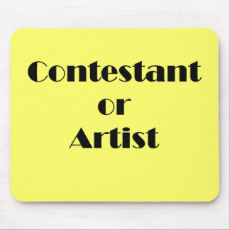 Contestant Or Artist Mouse Pad
