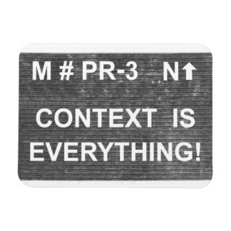 Context is Everything Fridge Magnet