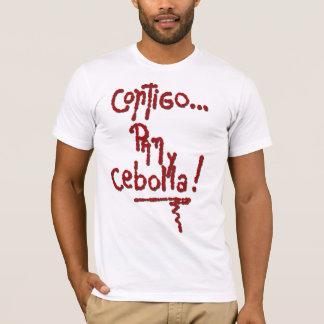 Contigo, pan y cebolla T-Shirt
