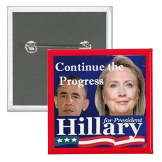 """""""Continúe el progreso de Obama"""" eligen a Hillary Pin Cuadrado"""