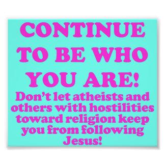 ¡Continúe siendo quién usted es