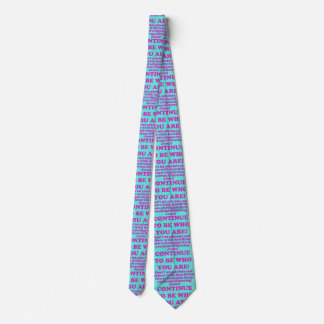 Continue To Be Who You Are! Double Side Printed Tie