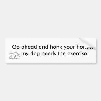 Continúe y toque la bocina su cuerno…. pegatina para auto