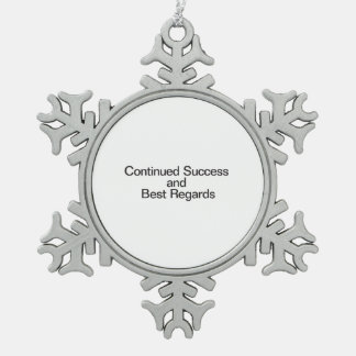 Continued Success And Best Regards Snowflake Pewter Christmas Ornament
