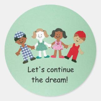 ¡Continuemos el sueño! Pegatina Redonda