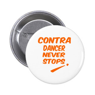 Contra dancer Never Stops Pin